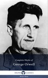 George Orwell - Delphi Complete Works of George Orwell (Illustrated) [eKönyv: epub, mobi]