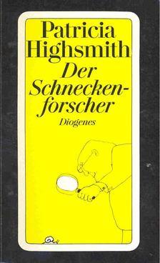 Patricia Highsmith - Der Schneckenforscher [antikvár]
