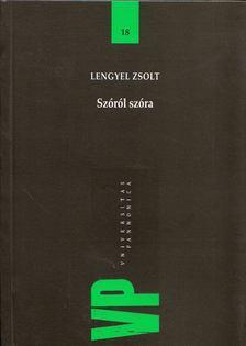 Lengyel Zsolt - Szóról szóra [antikvár]