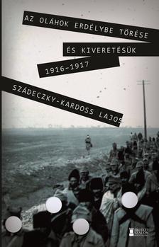 Szádeczky-Kardoss Lajos - Az oláhok Erdélybe törése és kiveretésük 1916-17