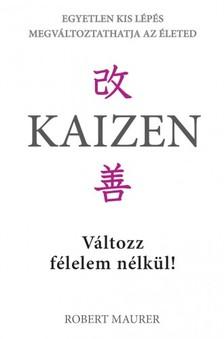 Robert Maurer - Kaizen - Változz félelem nélkül! [eKönyv: epub, mobi]