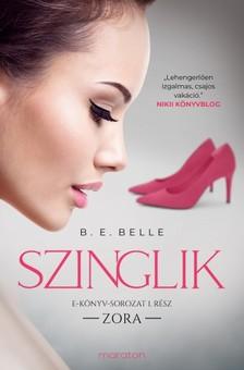 Belle B.E. - Szinglik - Zora (1. rész) [eKönyv: epub, mobi]
