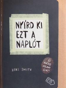 Keri Smith - Nyírd ki ezt a naplót és alkoss valami újat! [antikvár]