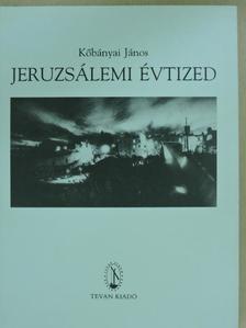Kőbányai János - Jeruzsálemi évtized [antikvár]