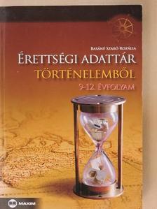 Basáné Szabó Rozália - Érettségi adattár történelemből [antikvár]