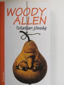 Woody Allen - Tollatlan jószág [antikvár]