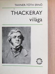 Taxner-Tóth Ernő - Thackeray világa [antikvár]