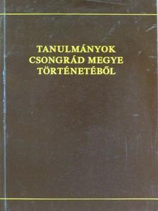 Bárány Ferenc - Tanulmányok Csongrád megye történetéből [antikvár]