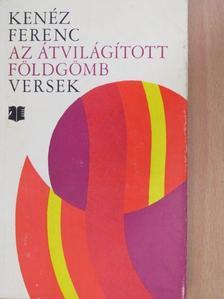 Kenéz Ferenc - Az átvilágított földgömb [antikvár]