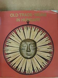 André Csatkai - Old Trade-Signs in Hungary [antikvár]