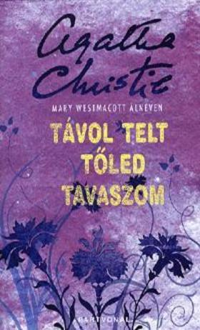 Agatha Christie - Távol telt tőled tavaszom