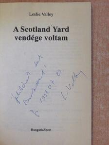 Leslie Valley - A Scotland Yard vendége voltam (dedikált példány) [antikvár]