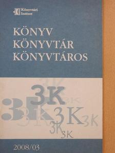 Bánkeszi Katalin - Könyv, könyvtár, könyvtáros 2008. március [antikvár]