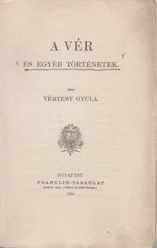 Vértesy Gyula - A vér és egyéb történetek [antikvár]