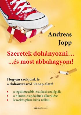 Andreas Jopp - Szeretek dohányozni...és most abbahagyom!