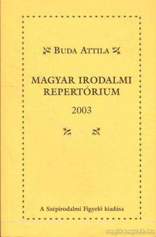 Buda Attila - Magyar irodalmi repertórium 2003 [antikvár]