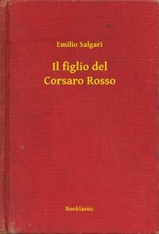 Emilio Salgari - Il figlio del Corsaro Rosso [eKönyv: epub, mobi]