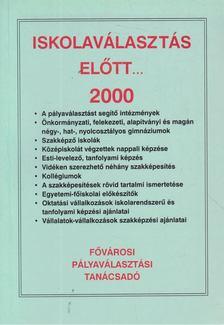 KÁRPÁTI GYÖRGY - Iskolaválasztás előtt... 2000 [antikvár]