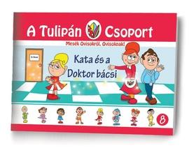 Szabó Ágnes - A Tulipán Csoport - Kata és a doktor bácsi