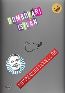 Dombóvári István - Netperces novellák