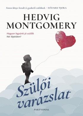 Hedvig Montgomery - Szülői varázslat - Hogyan legyünk jó szülők hét lépésben? [eKönyv: epub, mobi]