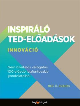 Neil C. Hughes - Inspiráló TED-előadások: Innováció