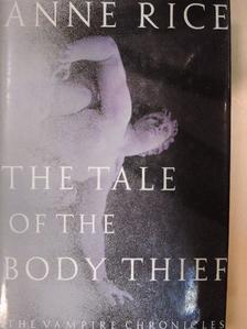 Anne Rice - The tale of the body thief [antikvár]