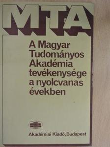 Rottler Ferenc - A Magyar Tudományos Akadémia tevékenysége a nyolcvanas években [antikvár]