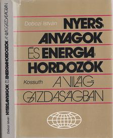 Dobozi István - Nyersanyagok és energiahordozók a világgazdaságban [antikvár]