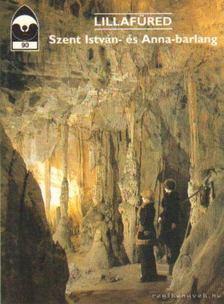 Székely Kinga - Lillafüred - Szent István- és Anna-barlang [antikvár]