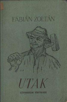 Fábián Zoltán - Utak [antikvár]