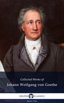 Johann Wolfgang Goethe - Delphi Complete Works of Johann Wolfgang von Goethe (Illustrated) [eKönyv: epub, mobi]