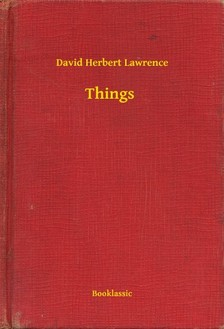 DAVID HERBERT LAWRENCE - Things [eKönyv: epub, mobi]