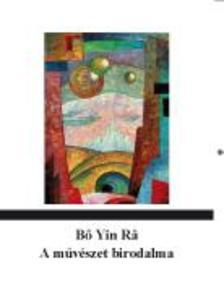 Bő Yin Râ; Joseph Anton Schneiderfranken - A művészet birodalma. Művészetbarátok és képzőművészek úti kalauza