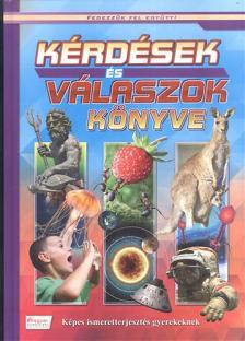 Kérdések és válaszok könyve - Képes ismeretterjesztés gyerekeknek
