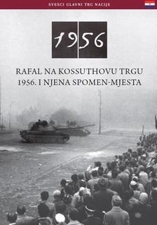 Németh Csaba - Paljba Na Kossuthovu Trgu 1956. I Njena Spomen-Mjesta