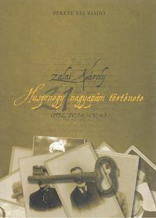 Zalai Károly - Huszonegy nagyapám története [antikvár]