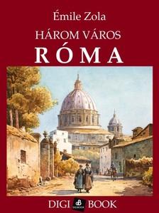 ÉMILE ZOLA - Három város: Róma [eKönyv: epub, mobi]