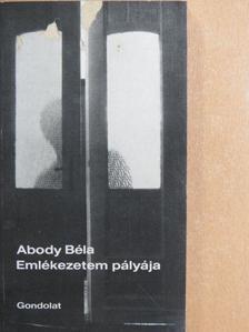 Abody Béla - Emlékezetem pályája [antikvár]