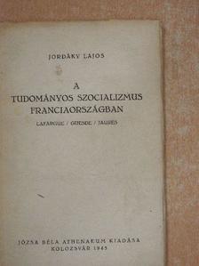 Jordáky Lajos - A tudományos szocializmus Franciaországban [antikvár]