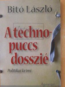 Bitó László - A technopuccs-dosszié [antikvár]