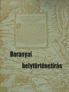 Babics András - Baranyai helytörténetírás 1969 [antikvár]