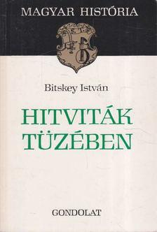 Bitskey István - Hitviták tüzében [antikvár]