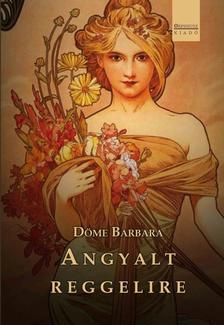 Döme Barbara - Angyalt reggelire
