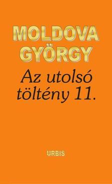 MOLDOVA GYŐRGY - Az utolsó töltény 11.