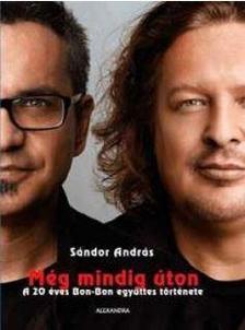 Sándor András - Még mindig útonA 20 éves Bon-bon együttes története