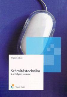 Végh András - SZÁMÍTÁSTECHNIKA 12-13 ÉVESEKNEK (MK-07091)