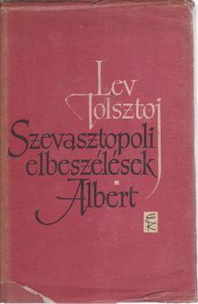 Lev Tolsztoj - Szevasztopoli elbeszélések / Albert [antikvár]