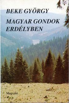 Beke György - Magyar gondok Erdélyben [antikvár]