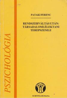 Pataki Ferenc - Rendszerváltás után: társadalomlélektani terepszemle [antikvár]